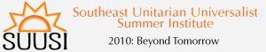 SUUSI  Southeast Unitarian Universalists Summer Institute